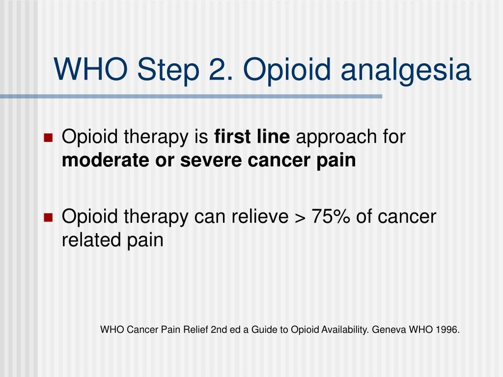 WHO Step 2. Opioid analgesia