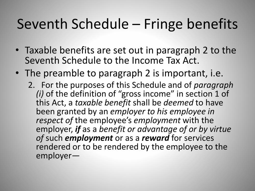 Seventh Schedule – Fringe benefits