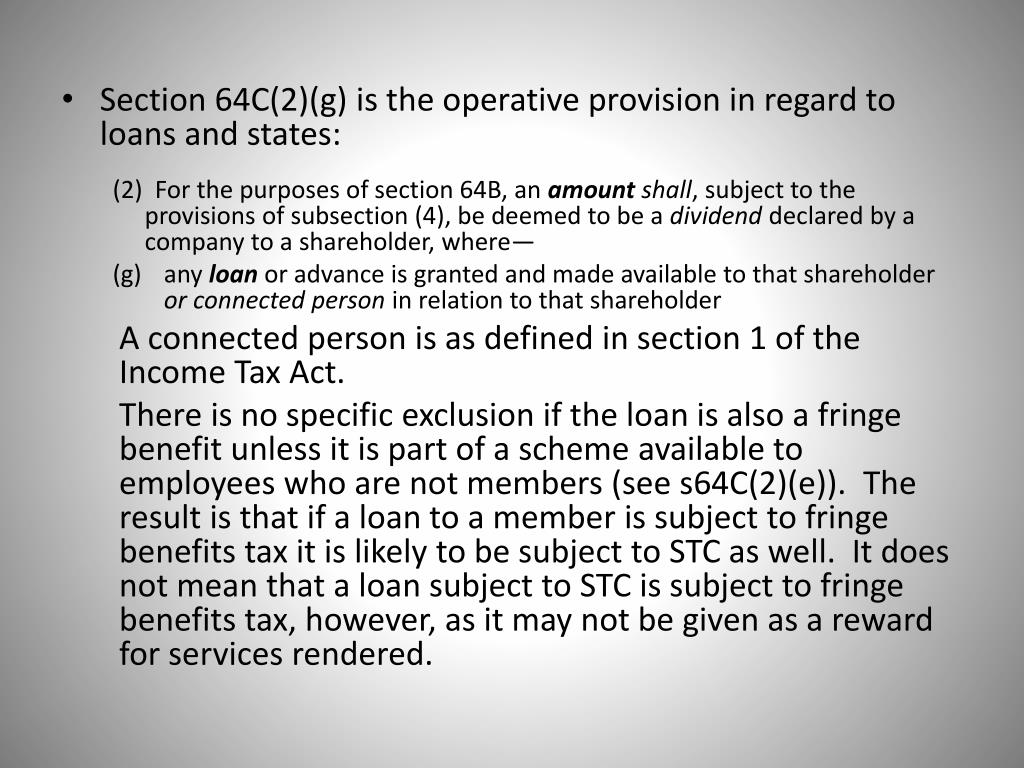 Section 64C(2)(g) is the operative provision in regard to loans and states: