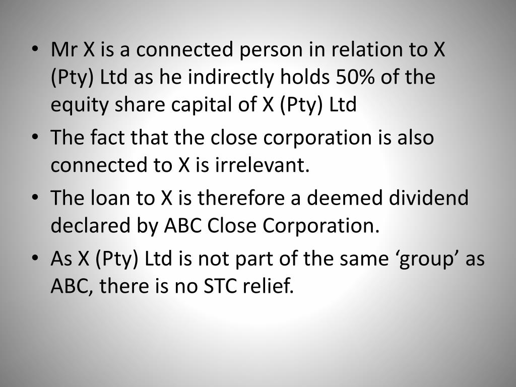 Mr X is a connected person in relation to X (Pty) Ltd as he indirectly holds 50% of the equity share capital of X (Pty) Ltd