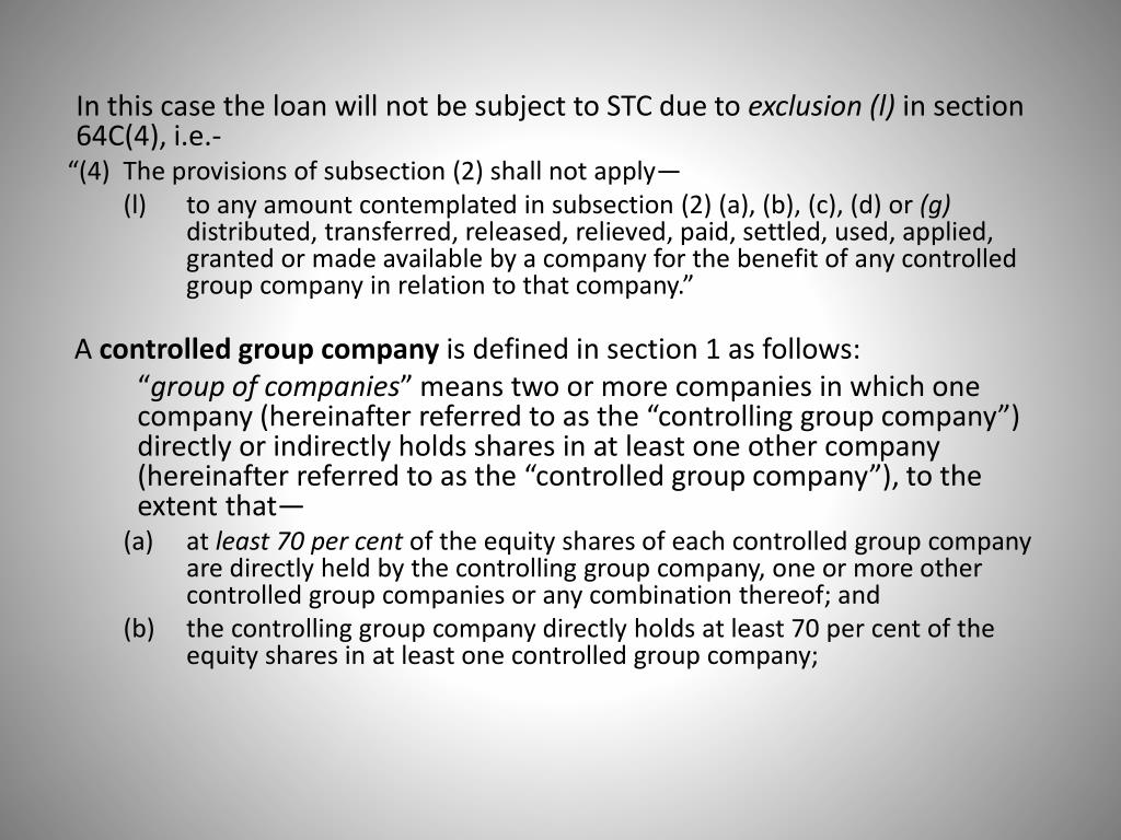 In this case the loan will not be subject to STC due to