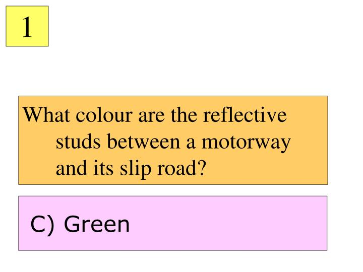 What colour are the reflective studs between a motorway and its slip road