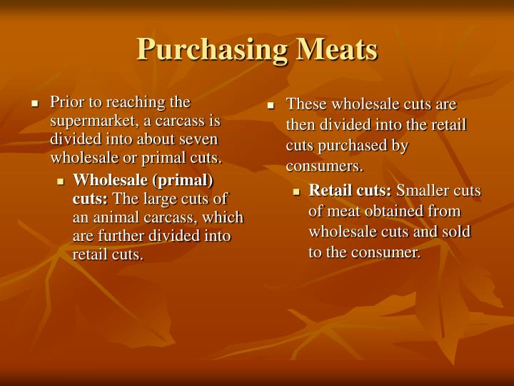 Prior to reaching the supermarket, a carcass is divided into about seven wholesale