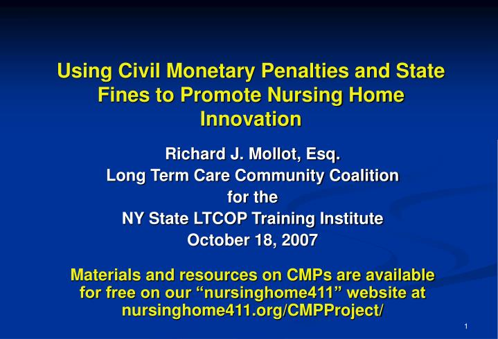 Using civil monetary penalties and state fines to promote nursing home innovation l.jpg