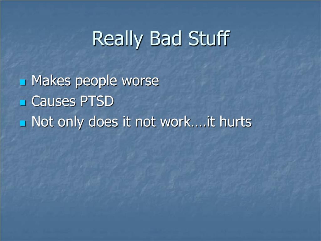 Really Bad Stuff