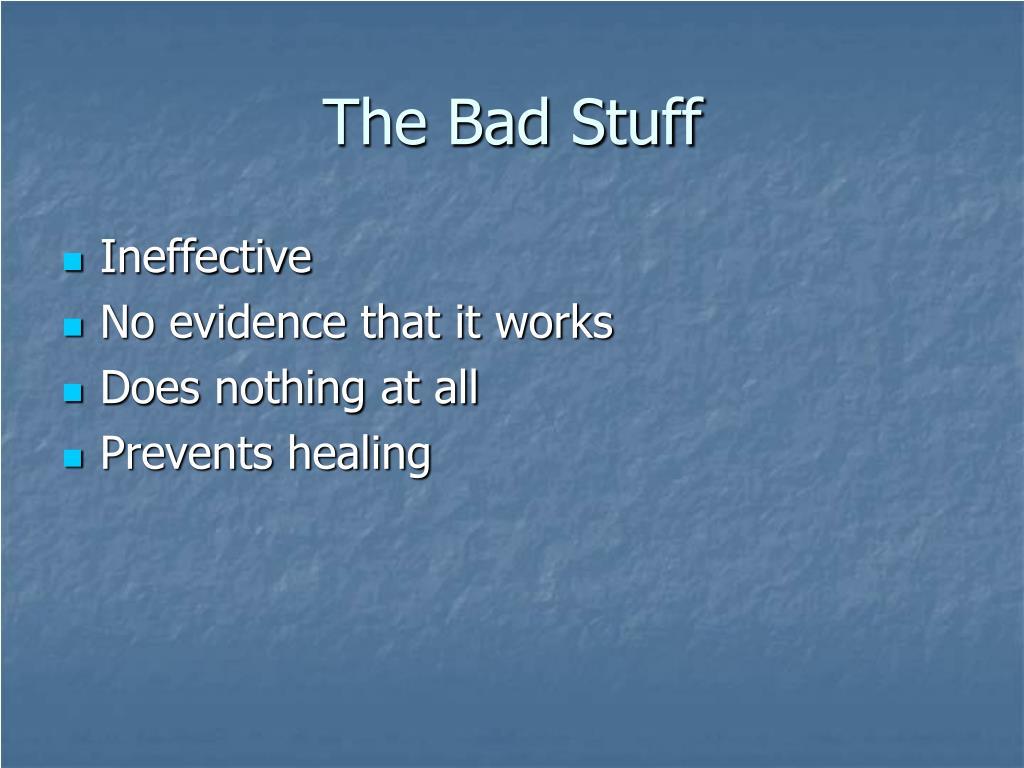 The Bad Stuff
