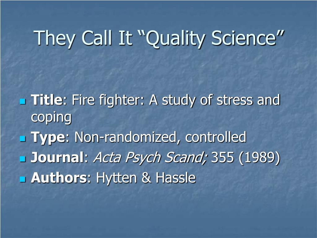 """They Call It """"Quality Science"""""""