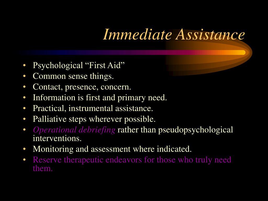 Immediate Assistance