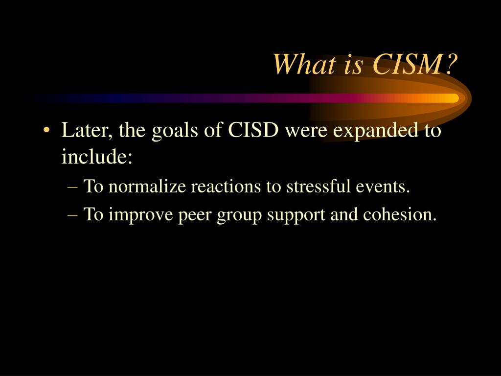 What is CISM?