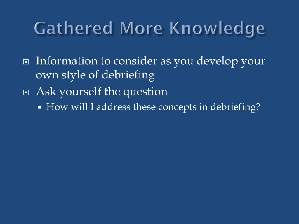 Gathered More Knowledge