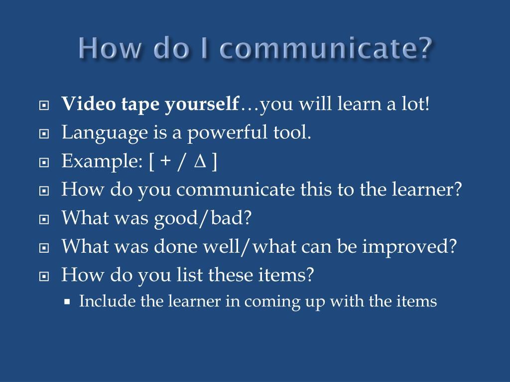 How do I communicate?