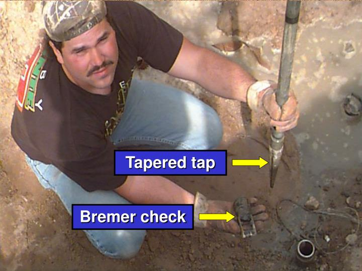 Tapered tap