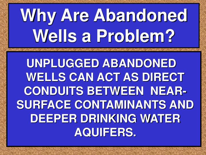 Why Are Abandoned Wells a Problem?