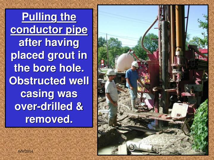 Pulling the conductor pipe