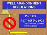 well abandonment regulations