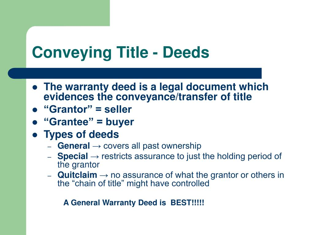 Conveying Title - Deeds