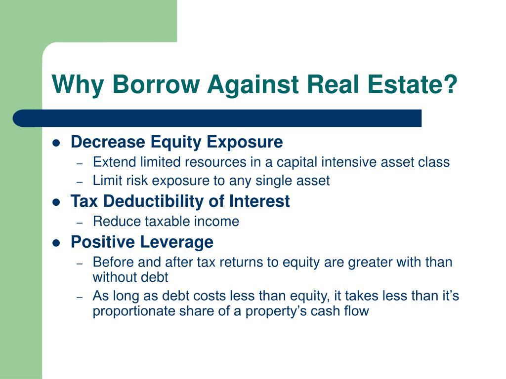 Why Borrow Against Real Estate?