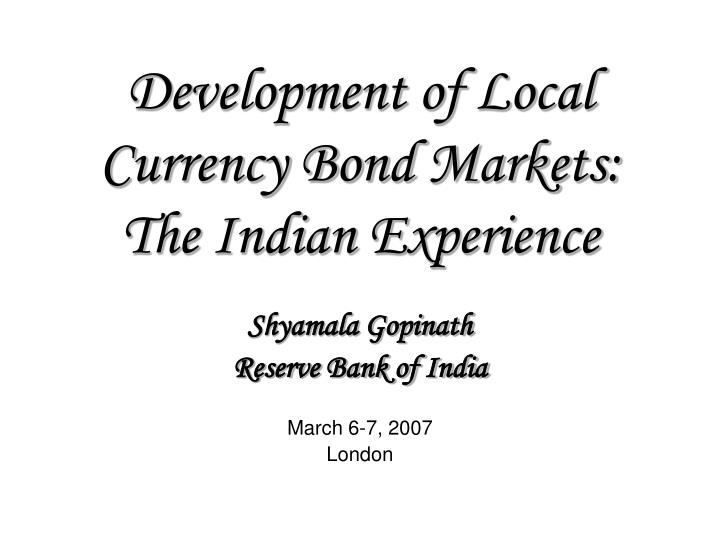 Development of local currency bond markets the indian experience