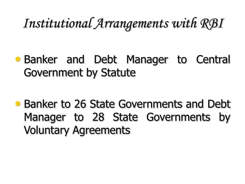 Institutional Arrangements with RBI