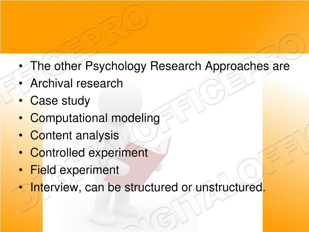 The other Psychology Research Approaches are