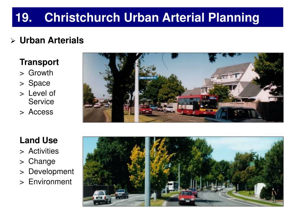 19. Christchurch Urban Arterial Planning