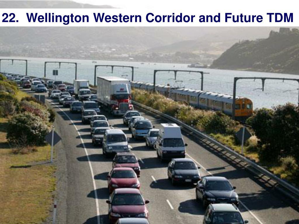 22.  Wellington Western Corridor and Future TDM