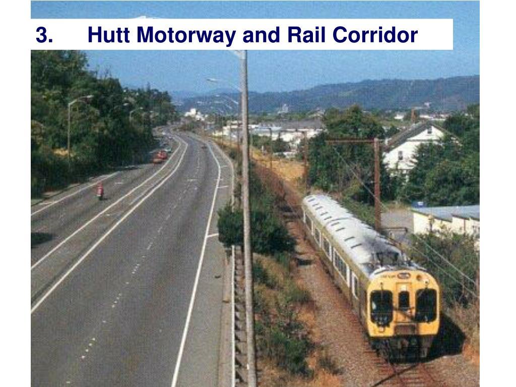3.Hutt Motorway and Rail Corridor
