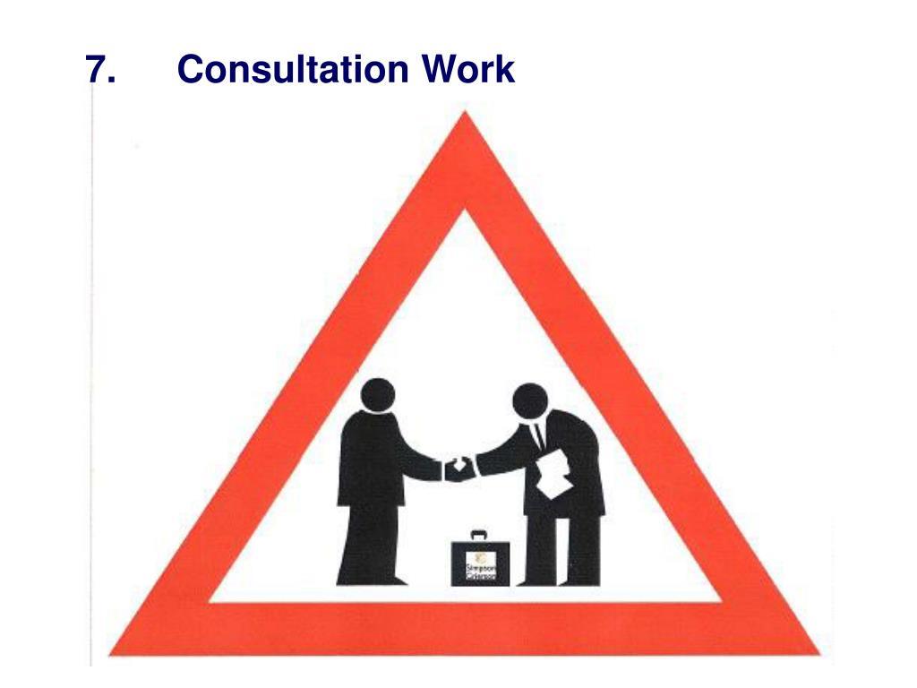 7.Consultation Work