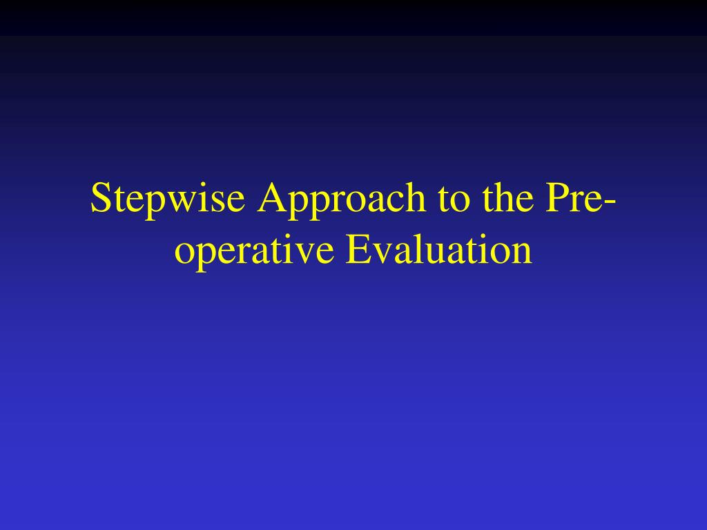 Stepwise Approach to the Pre-operative Evaluation