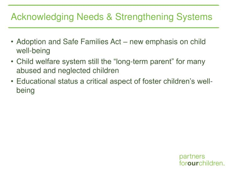 Acknowledging Needs & Strengthening Systems