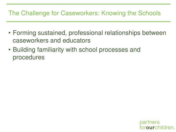 The Challenge for Caseworkers: Knowing the Schools