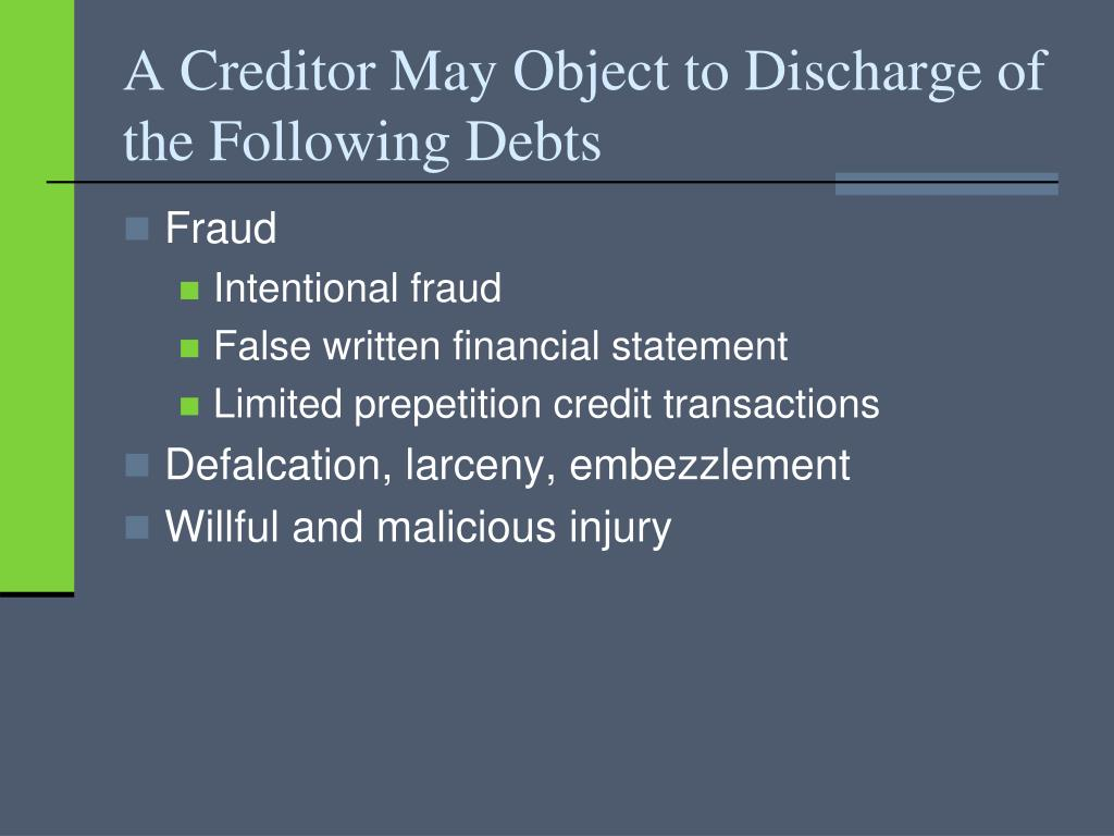 A Creditor May Object to Discharge of the Following Debts