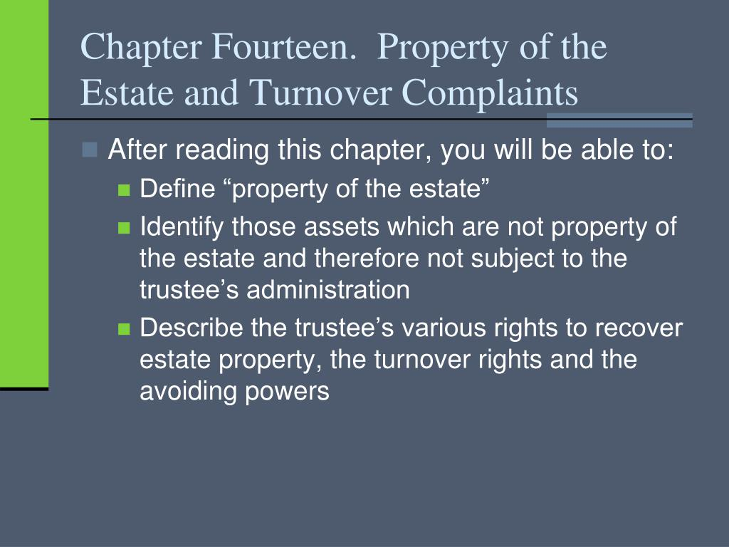 Chapter Fourteen.  Property of the Estate and Turnover Complaints