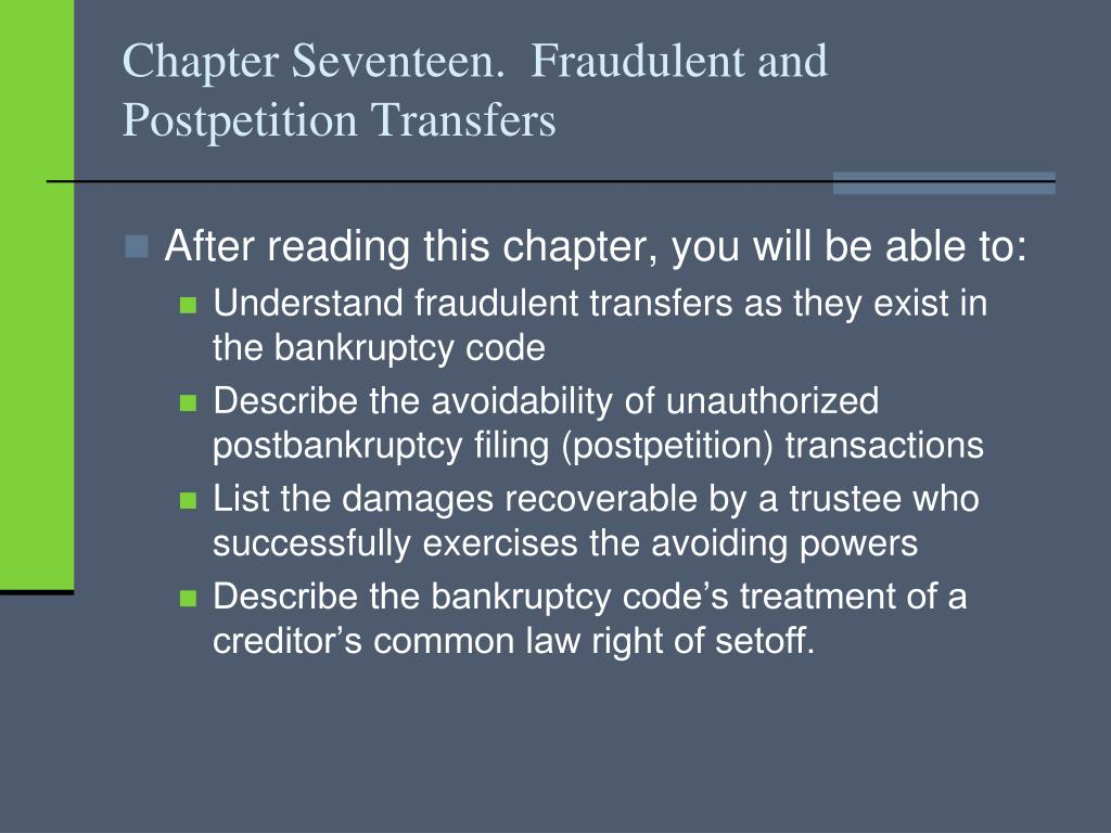 Chapter Seventeen.  Fraudulent and Postpetition Transfers