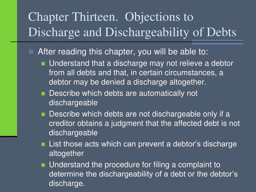Chapter Thirteen.  Objections to Discharge and Dischargeability of Debts