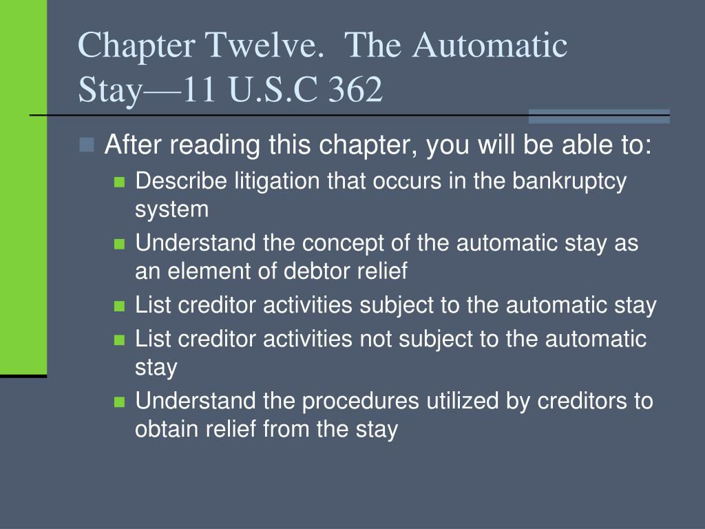 Chapter Twelve.  The Automatic Stay—11 U.S.C 362
