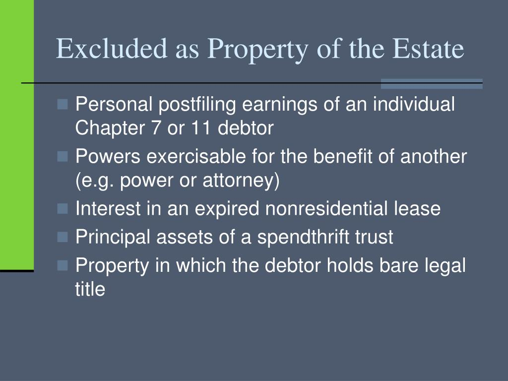 Excluded as Property of the Estate