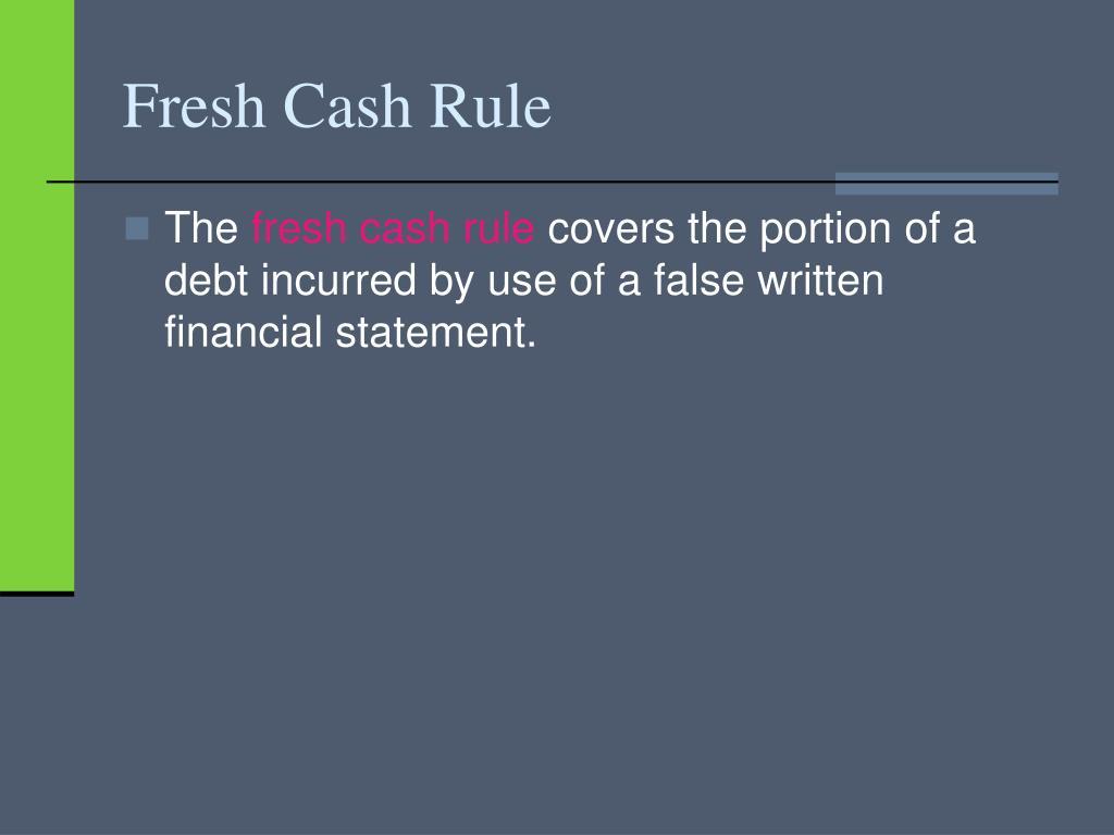 Fresh Cash Rule