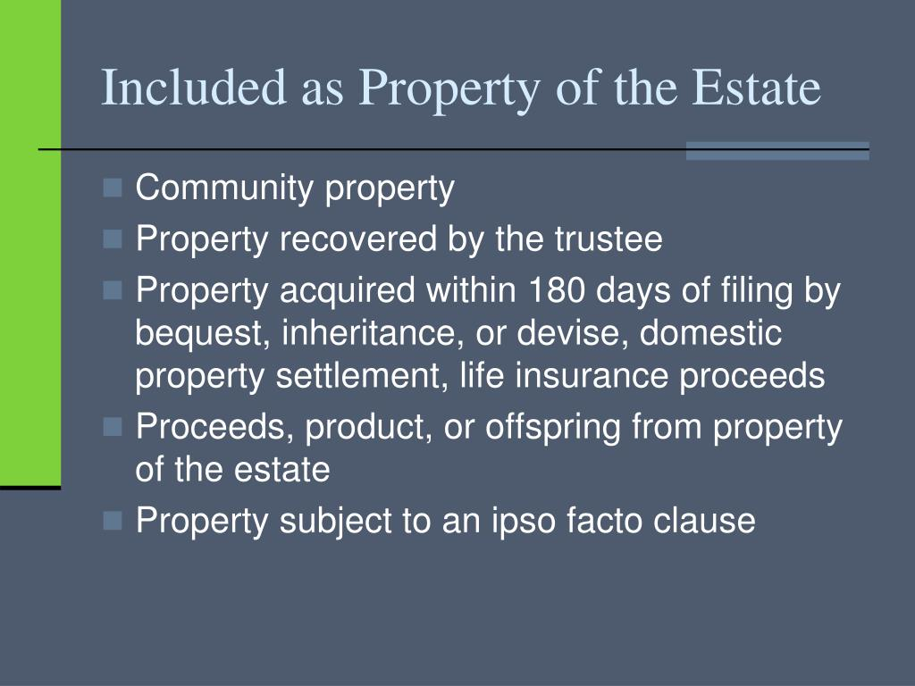 Included as Property of the Estate