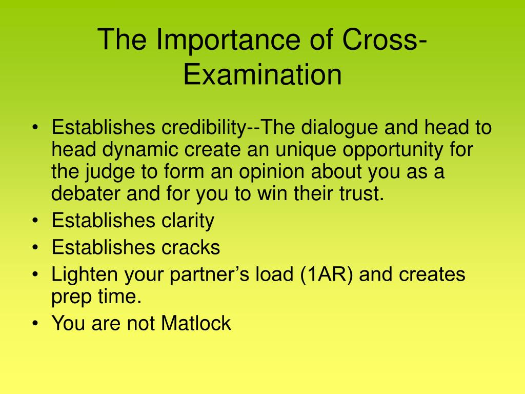 The Importance of Cross-Examination