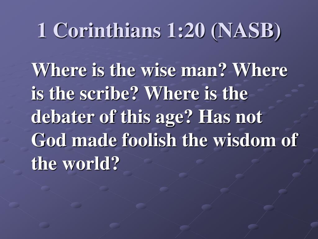 1 Corinthians 1:20 (NASB)