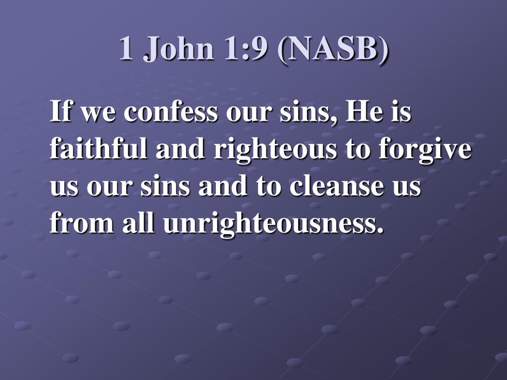1 John 1:9 (NASB)