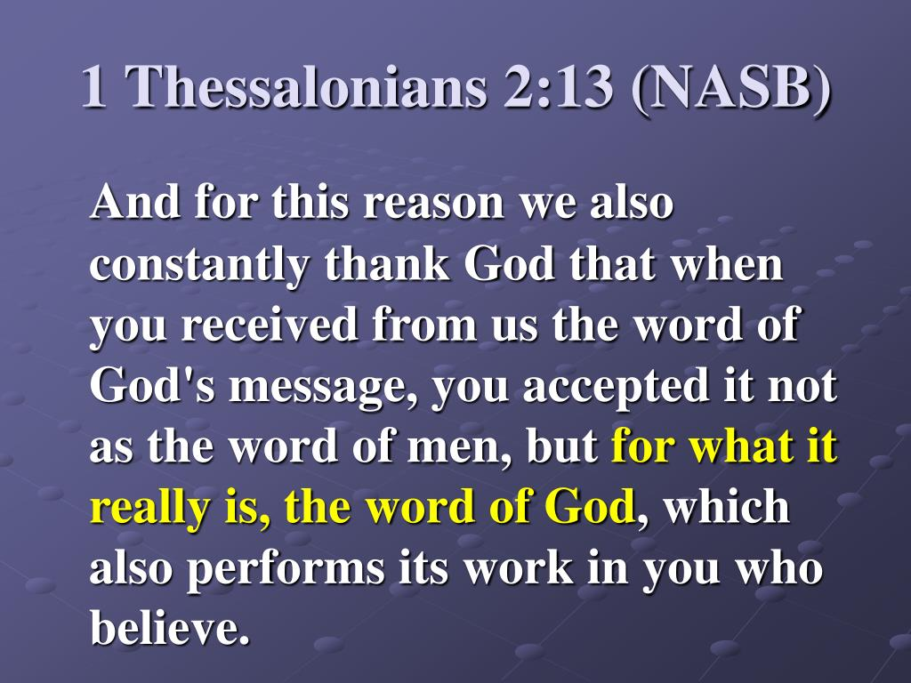 1 Thessalonians 2:13 (NASB)