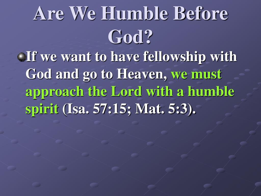Are We Humble Before God?