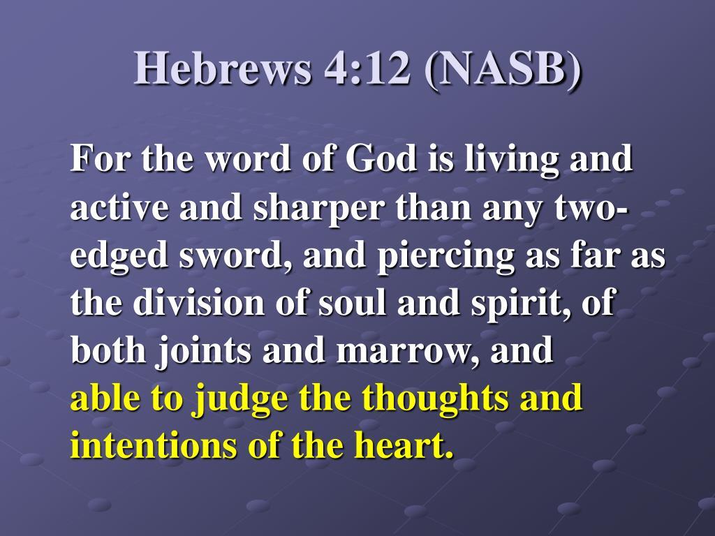 Hebrews 4:12 (NASB)