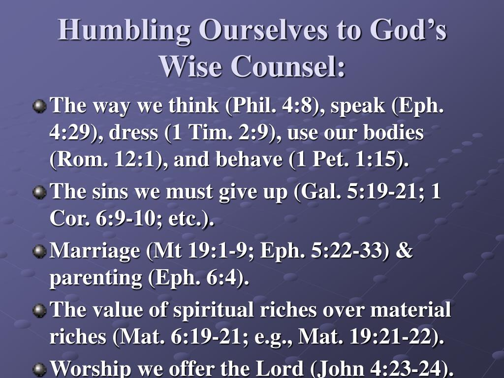 Humbling Ourselves to God's Wise Counsel:
