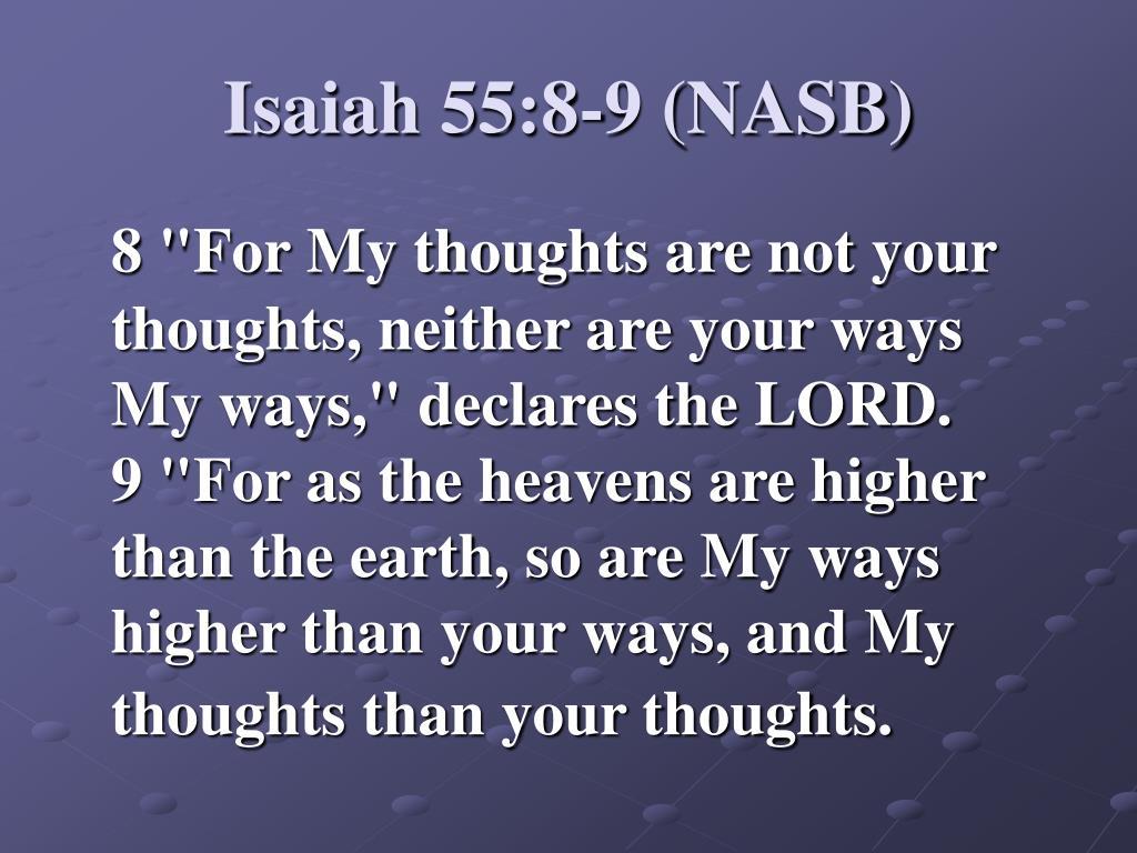 Isaiah 55:8-9 (NASB)