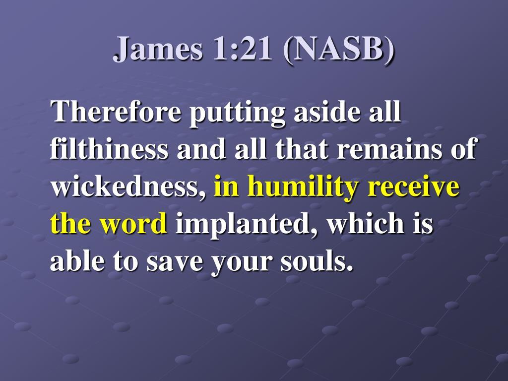 James 1:21 (NASB)
