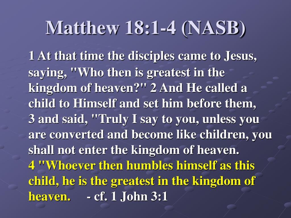 Matthew 18:1-4 (NASB)