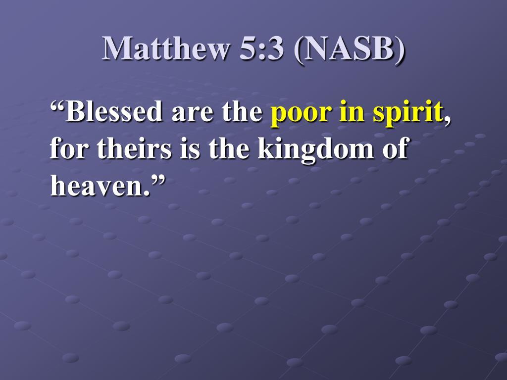 Matthew 5:3 (NASB)